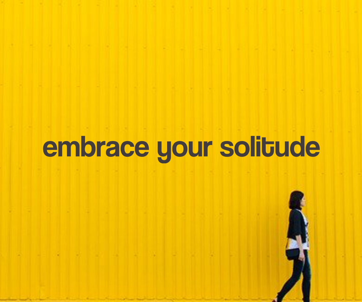 Stuck at Home? Embrace Your Solitude